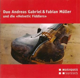 Duo Andreas Gabriel & Fabian Müller und die « Helvetic Fiddlers »