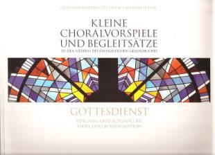 Kleine Choralvorspiele und Begleitsätze… : Gottesdienst