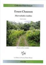 Ernest CHAUSSON : Huit mélodies inédites.
