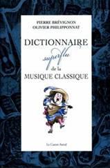 Dictionnaire superflu de la musique classique.