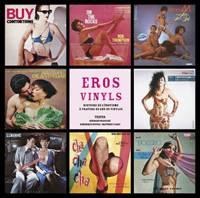 Eros Vinyls.  Histoire de l'érotisme à travers 60 ans de vinyles.