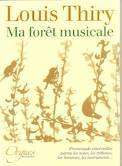 Ma forêt musicale. Promenade émerveillée parmi les notes, les rythmes,  les hommes, les instruments…