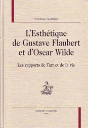 L'Esthétique de Gustave Flaubert et d'Oscar Wilde.
