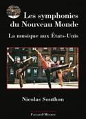 Nicolas Southon : « Les symphonies du Nouveau Monde. La musique aux États-Unis