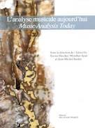 Xavier HASCHER, Mondher AYARI et Jean-Michel BARDEZ (dir.) : L'analyse musicale aujourd'hui. Music Analysis Today, Sampzon, DELATOUR FRANCE (www.editions-delatour.com), 2015, BDT0005, 478 p. - 35 €.