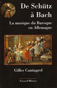 Gilles CANTAGREL : De Schütz à Bach.