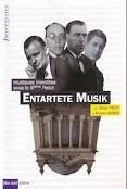 Entartete Musik. Musiques interdites sous le IIIe Reich