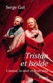 Tristan et Isolde. L'amour, la mort et le nirvâna