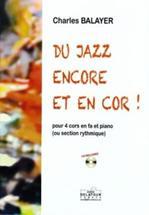 Du Jazz encore et en cor ! pour 4 cors en fa et piano (ou section rythmique)