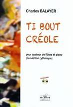 Ti bout créole pour quatuor de flûtes et piano (ou section rythmique)