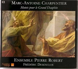 Marc-Antoine CHARPENTIER (1643-1704) : Motets pour le Grand Dauphin