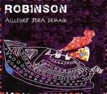 ROBINSON : Ailleurs sera demain