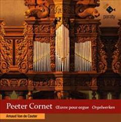 Peeter CORNET (ca 1575-1633) : L'œuvre pour orgue.