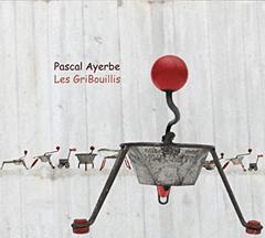 Pascal AYERBE : Les Gribouillis.