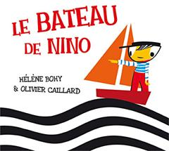 Hélène BOHY & Olivier CAILLARD : Le bateau de Nino