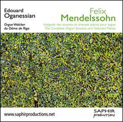 Felix MENDELSSOHN : Intégrale des sonates & autres pièces pour orgue