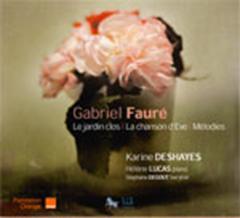 Gabriel FAURÉ : Le Jardin clos, La Chanson d'Ève, Mélodies