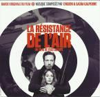 LA RESISTANCE DE L'AIR : Réalisateur : Fred Grivois. Compositeur : Evgueni & Sacha Galperine. 1CD Milan  n°399 734-2