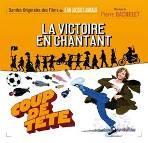LA VICTOIRE EN CHANTANT – COUP DE TETE. Réalisateur : Jean-Jacques Annaud. Compositeur : Pierre Bachelet. 1CD Music Box MBR-067