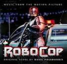 ROBOCOP : Réalisation : Paul Verhoeven. Compositeur : Basil Poledouris. 1CD Milanrecords / n°399 715-2