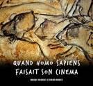QUAND HOMO SAPIENS FAISAIT SON CINEMA. Réalisateur : Pascal Cuissot et Marc Azéma. Compositeur : Renaud Barbier. 1CD Cristal Records-Boriginal, téléchargement