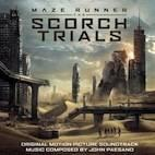THE SCORCH TRIALS (La Terre Brulée). Réalisateur : Wes Ball. Compositeur : John Paesano. 1CD Sony Classica n°88875136292
