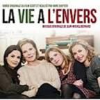 LA VIE A L'ENVERS. Réalisatrice : Anne Giafféri. Compositeur : Jean-Michel Bernard. A télécharger chez BOriginal - Cristal Records.