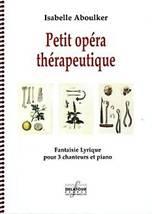 Isabelle ABOULKER : Petit opéra thérapeutique.
