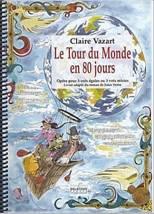 Claire VAZART : Le Tour du Monde en 80 jours. Opéra pour 3 voix égales ou 3 voix mixte