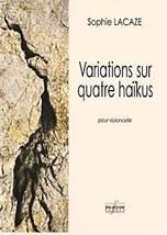 Sophie LACAZE : Variations sur quatre haïkus  pour violoncelle