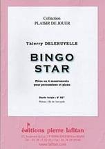 Thierry DELERUYELLE : Bingo star.  Pièce en 4 mouvements pour percussions et piano.