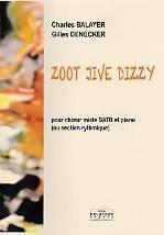 Charles BALAYER – Gilles DENECKER : Zoot jive Dizzy  pour chœur mixte SATB et piano (ou section rythmique).  Delatour : DLT2550.