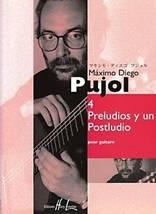 Máximo Diego PUJOL : 4 Preludios y un Postludiopour guitare.