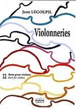 Jean LEGOUPIL : Violonneries.