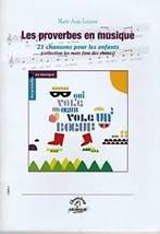 Les proverbes en musique. 21 chansons pour les enfants (collection les mots font des chants)
