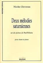 Deux mélodies saturniennes  sur des poèmes de Paul Verlaine pour chant et piano.