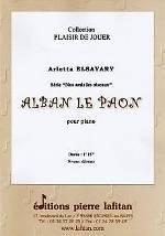Arletta ELSAYARY : Série « Nos amis les oiseaux » - Alban le paon  pour piano. Débutant. P.L.2929.