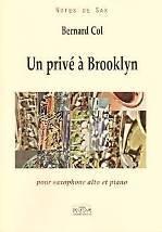 Bernard COL : Un privé à Brooklyn  pour saxophone alto et piano. Assez facile. Delatour : DLT2579.