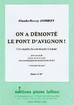 Claude-Henry JOUBERT : On a démonté le pont d'Avignon !  une enquête du commissaire Léonard pour cor en fa (niveau : fin du 1er cycle) avec accompagnement du professeur de cor. Lafitan : P.L.2802.