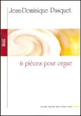 Six Pièces pour orgue
