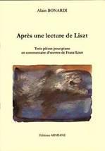 Alain BONARDI : Après une lecture de Liszt