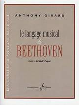 Anthony GIRARD : Le langage musical de Beethoven dans la Grande fugue.  Billaudot : G9433B.