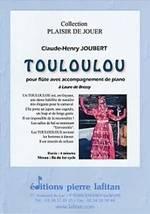 Claude-Henry JOUBERT : Touloulou  pour flûte avec accompagnement de piano. Fin de 1er cycle. Lafitan : P.L.2884.