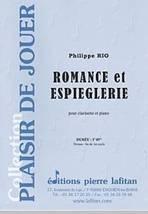 Philippe RIO : Romance et Espièglerie  pour clarinette et piano. Fin de premier cycle. Lafitan : P.L.2751.