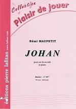 Rémi MAUPETIT : Johan  pour cor fa ou mib et piano. Débutant. Lafitan : P.L.2874.