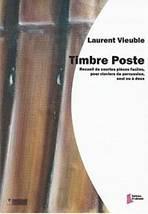 Laurent VIEUBLE : Timbre Poste.  Recueil de courtes pièces faciles, pour claviers de percussion, seul ou à deux. Facile. Dhalmann : FD0443.