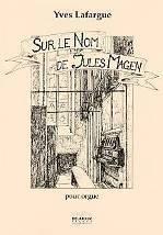Yves LAFARGUE : Sur le nom de Jules Magen  pour orgue. Moyen. Delatour : DLT2398.