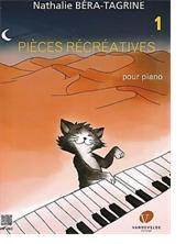 Nathalie BÉRA-TAGRINE : Pièces récréatives  pour piano.