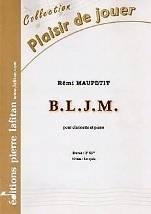 Rémi MAUPETIT : B.L.J.M.  pour clarinette et piano