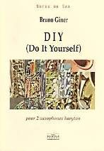 Bruno GINER : DIY (Do It Yourself)  pour 2 saxophones baryton